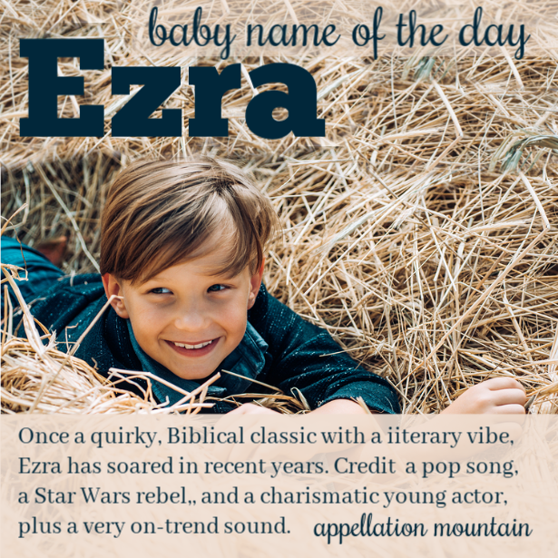 Ezra: Baby Name of the Day - Appellation Mountain