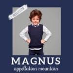 Baby Name Magnus: Larger than Life
