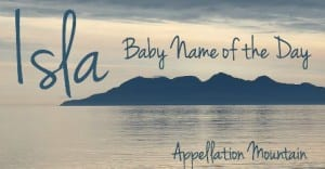 Isla: Baby Name of the Day
