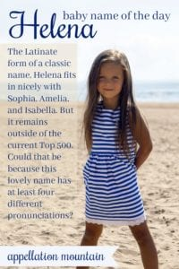 Helena: Baby Name of the Day