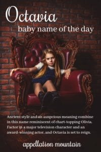 Octavia: Baby Name of the Day