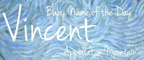 Vincent: Baby Name of the Day