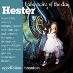 Hester: Baby Name of the Day