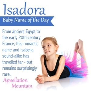Isadora: Baby Name of the Day