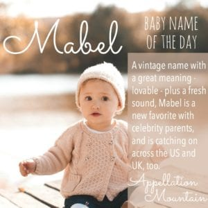 Mabel: Baby Name of the Day