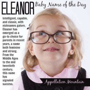 Eleanor: Baby Name of the Day