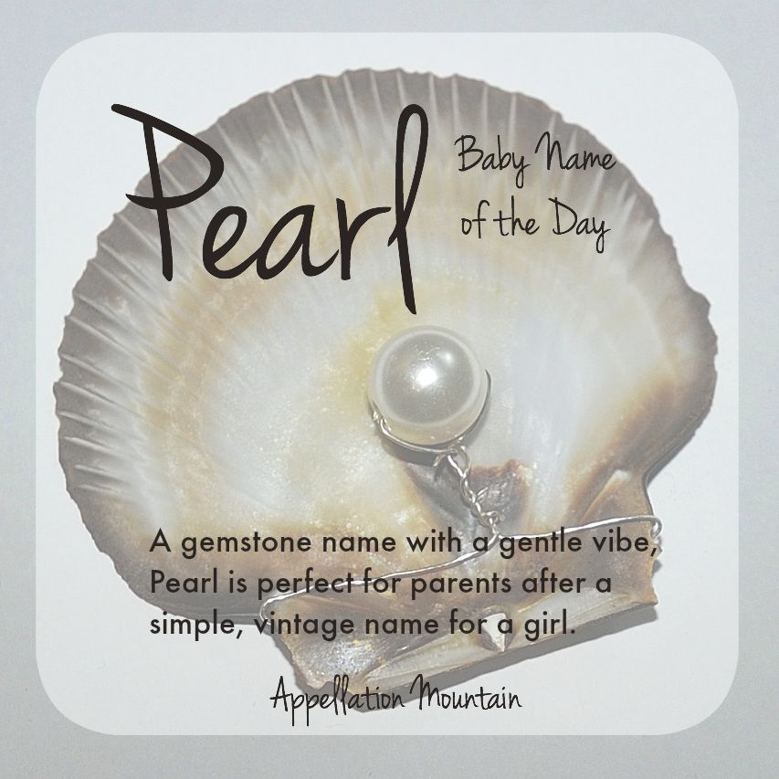 Pearl: Baby Name of the Day - Appellation Mountain