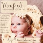 Winifred: Baby Name of the Day