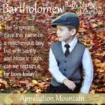 Bartholomew: Baby Name of the Day