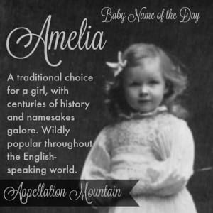 Amelia: Baby Name of the Day