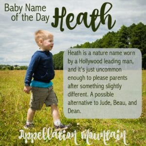 Heath: Baby Name of the Day