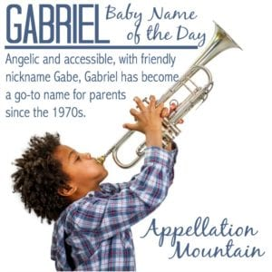 Gabriel: Baby Name of the Day