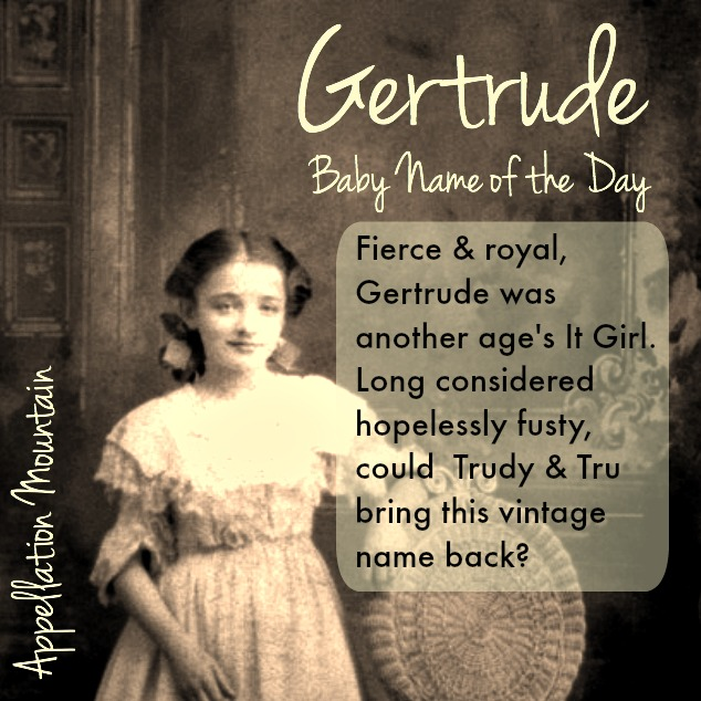gertrude baby name of the day appellation mountain
