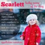 Scarlett: Baby Name of the Day