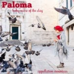 Paloma: Baby Name of the Day
