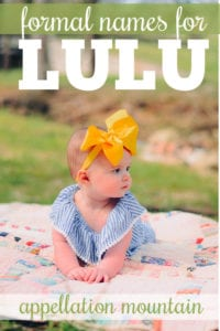 Lulu Names: Lucienne, Tallulah, Louise - Appellation Mountain