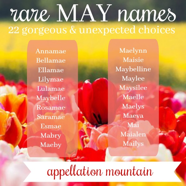 Rare May Names: Lulamae, Maybelle, Maylee - Appellation Mountain