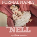 Formal Names for Nell: Helena, Penelope, Eleanor