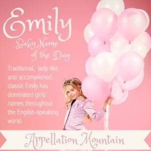Emily: Baby Name of the Day
