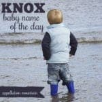 Knox: Baby Name of the Day