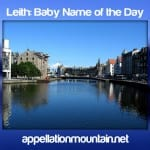 Leith: Baby Name of the Day