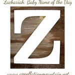 Zachariah: Baby Name of the Day