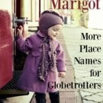 Macon and Marigot: More Place Names for Globetrotters