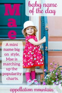 Mae: Baby Name of the Day