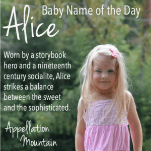 Alice: Baby Name of the Day