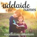 Adelaide Names: Heidi, Alette, Addie