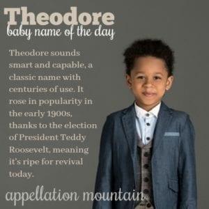 Theodore: Baby Name of the Day