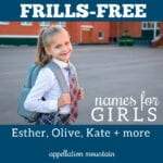 Frills-Free Names for Girls: Esther, Olive, Kate