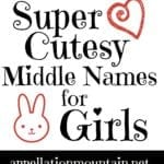 Poppet, Boo, and Sweetheart: Cutesy Middle Names for Girls