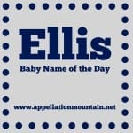 Ellis: Baby Name of the Day