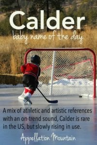 Calder: Baby Name of the Day