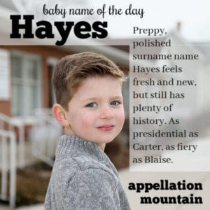 Hayes: Baby Name of the Day
