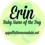 Erin: Baby Name of the Day