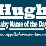 Hugh: Baby Name of the Day