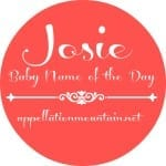 Josie: Baby Name of the Day