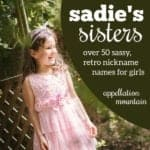 Sadie's Sisters: Old Fashioned Nickname Names for Girls