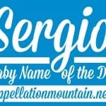 Sergio: Baby Name of the Day