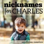 Ten Unexpected Nicknames for Charles