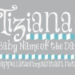 Tiziana: Baby Name of the Day