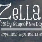 Zella: Baby Name of the Day