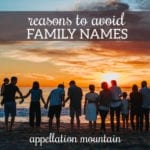 Avoid Family Names: 8 Reasons to Start Fresh