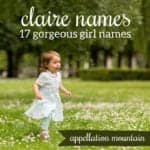 Clara, Clarity, and Clarion: Claire Names