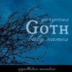 Gorgeous Goth Baby Names: Zella, Bram, Claudia