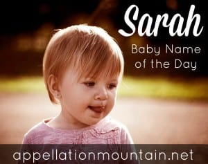 Sarah: Baby Name of the Day