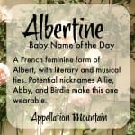 Albertine: Baby Name of the Day