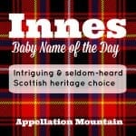 Innes: Baby Name of the Day